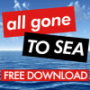 All Gone To Sea Free Download!