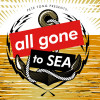 All Gone To Sea – Tickets On Sale Now!