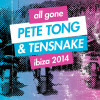 All Gone Ibiza 2014 Mixed by Pete Tong & Tensnake