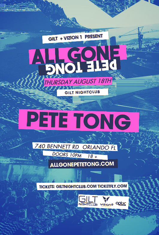 8.18.16 - PETE TONG - Gilt Nightclub - Orlando,FL - Artwork
